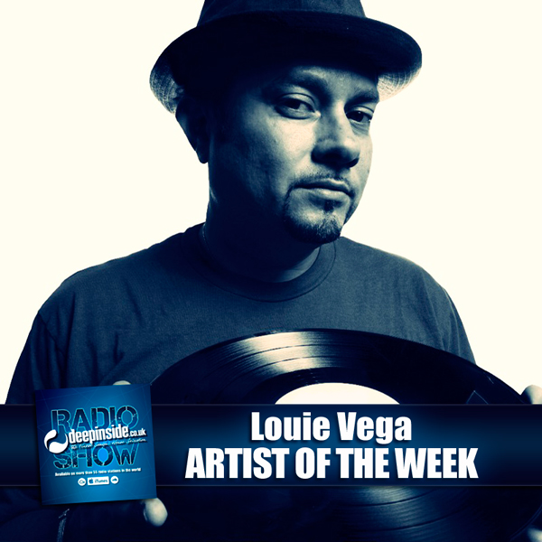 DEEPINSIDE RADIO SHOW 102 - Louie Vega - Artist of the week