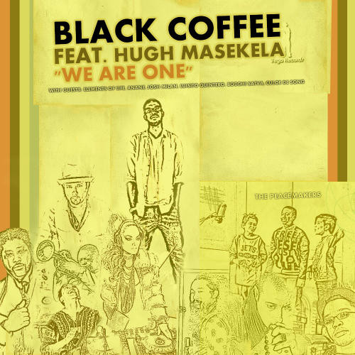 We Are One - Black Coffee featuring Hugh Masekela