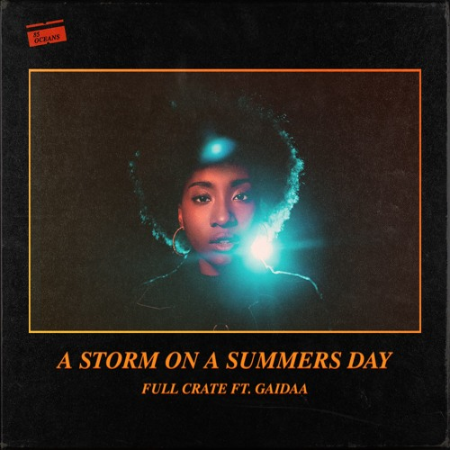 A Storm On a Summers day - Full Crate feat Gaidaa - House On Radio