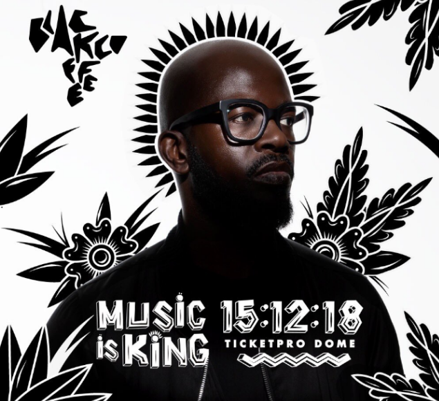 Music Is King - Black Coffee - Ticket Pro Dome - House On Radio
