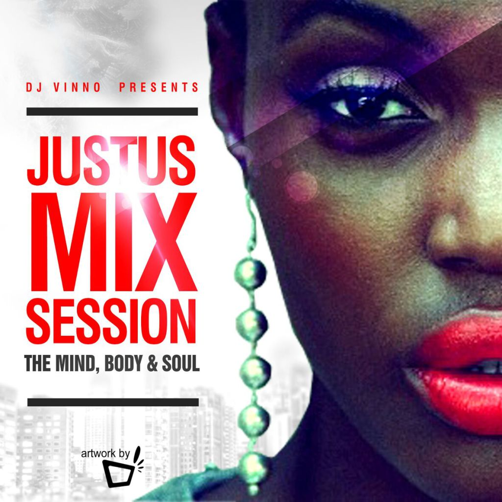 DJ Vinno Presents JustUs Mix Sessions - The Mind, Body & Soul.