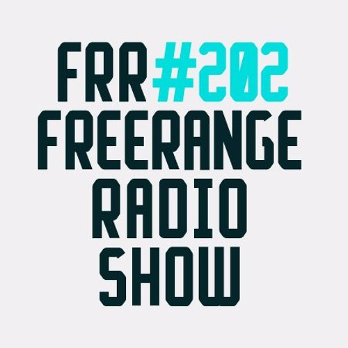 Freerange Radio Show 202